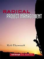 Radical Project Management (Just Enough Yourdon Press)