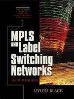 Mpls and Label Switching Networks (Prentice-Hall Series in Advanced Communications Technologies)