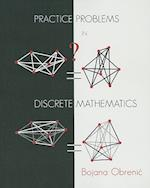 Practice Problems in Discrete Mathematics