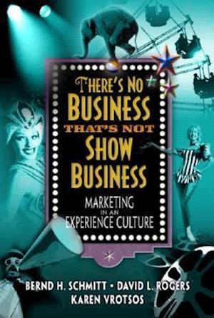 Bog, paperback There's No Business That's Not Show Business af Karen Vrotsos, Bernd Schmitt, David Rogers
