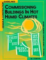Commissioning Buildings in Hot Humid Climates: Designs and Construction Guidelines
