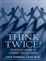 Think Twice! Sociology Looks at Current Social Issues