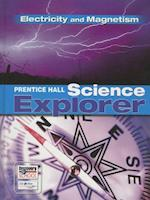 Prentice Hall Science Explorer Electricity and Magnetism Student Edition Third Edition 2005