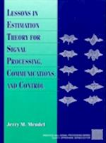 Lessons in Estimation Theory for Signal Processing, Communications and Control af Jerry M. Mendel