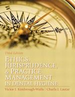 Ethics, Jurisprudence, & Practice Management in Dental Hygiene