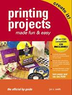 Printing Projects Made Fun and Easy [With CDROM]