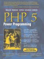 PHP 5 Power Programming (Bruce Peren's Open Source)
