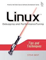 Linux Debugging and Performance Tuning (Prentice Hall Open Source Software Development)