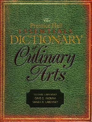 The Prentice Hall Essentials Dictionary of Culinary Arts