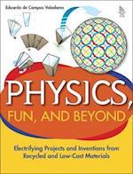 Physics, Fun, and Beyond