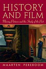 History and Film : Moving Pictures and the Study of the Past af Maarten Pereboom