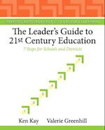 The Leader's Guide to 21st Century Education