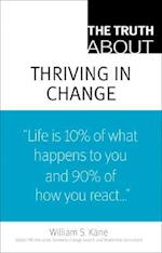 The Truth about Thriving in Change (Truth About)