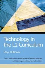 Technology in the L2 Curriculum (Theory and Practice in Second Language Classroom Instruction)
