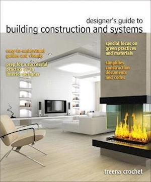 Designer's Guide to Building Construction and Systems