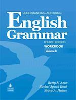 Understanding and Using English Grammar, Volume B
