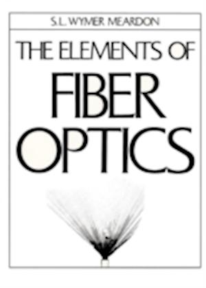 Bog, paperback The Elements of Fiber Optics af Susan L Wymer Meardon