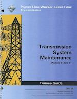 Transmission System Maintenance Trainee Guide, Module 81204-11