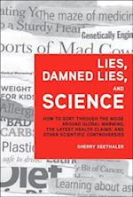 Lies, Damned Lies, and Science (Ft Press Science)