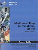 Medium-Voltage Terminations/Splices Trainee Guide, Module 26411-11