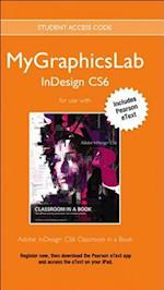 Mylab Graphics Access Code Card with Pearson Etext for Adobe Indesign Cs6 Classroom in a Book