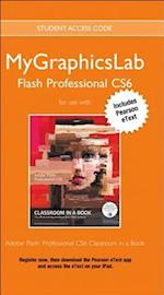 Mylab Graphics Access Code Card with Pearson Etext for Adobe Flash Professional Cs6 Classroom in a Book