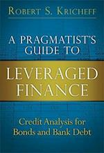 A Pragmatist's Guide to Leveraged Finance (Applied Corporate Finance)