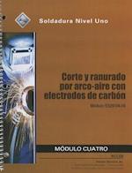 Corte y Ranurado Por Arco-Aire Con Electrodos de Carbon Modulo Cuatro