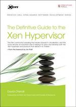 The Definitive Guide to the Xen Hypervisor (Prentice Hall Open Source Software Development)