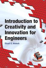 Introduction to Creativity and Innovation for Engineers af Stuart Walesh