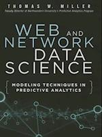 Web and Network Data Science af Thomas Miller