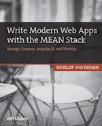 Write Modern Web Apps with the MEAN Stack (Develop and Design)