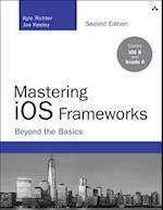 Mastering IOS Frameworks (Developer's Library)