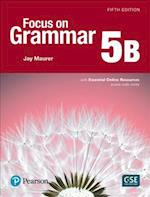Focus on Grammar 5 Student Book B with Essential Online Resources