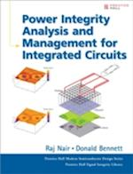 Power Integrity Analysis and Management for Integrated Circuits af Raj Nair