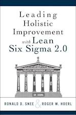 Leading Holistic Business Improvement with Six Sigma