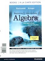 Beginning and Intermediate Algebra With Applications and Visualization af Gary K. Rockswold