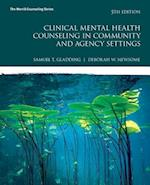 Clinical Mental Health Counseling in Community and Agency Settings + Mycounselinglab With Pearson Etext (Whats New in Counseling)
