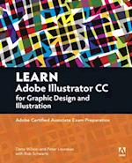 Learn Adobe Illustrator CC for Graphic Design and Illustration (Adobe Certified Associate Aca)