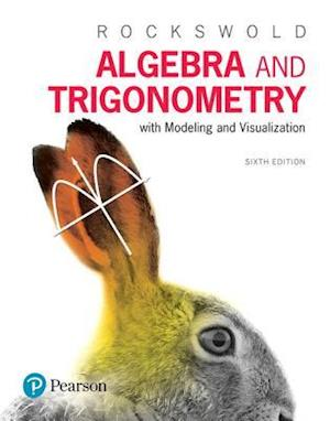Bog, paperback Algebra and Trigonometry with Modeling & Visualization af Gary K. Rockswold
