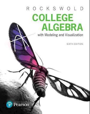 Bog, hardback College Algebra with Modeling & Visualization af Gary K. Rockswold