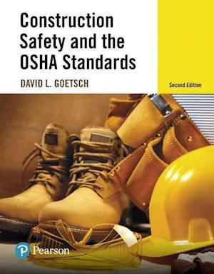 Bog, hardback Construction Safety and the OSHA Standards af David L. Goetsch