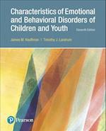 Characteristics of Emotional and Behavioral Disorders of Children and Youth, with Enhanced Pearson Etext -- Access Card Package (Whats New in Foundations Intro to Teaching)