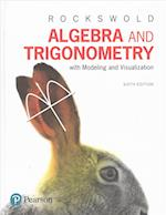 Algebra and Trigonometry with Modeling & Visualization Plus Mymathlab with Etext -- Access Card Package