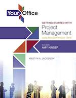 Getting Started With Project Management Using Microsoft Project 2016 (Your Office)