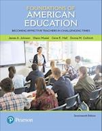 Foundations of American Education af Gene E. Hall, James A. Johnson, Diann L. Musial