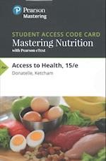 Access to Health Mastering Nutrition With Pearson Etext Access Code af Rebecca J. Donatelle