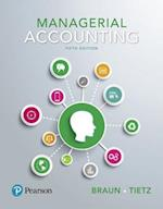 Managerial Accounting, Student Value Edition Plus Myaccountinglab with Pearson Etext -- Access Card Package