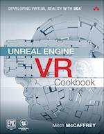 Unreal Engine VR Cookbook (The Addison Wesley Game Design and Development)