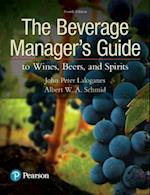 The Beverage Manager's Guide to Wines, Beers, and Spirits (Whats New in Culinary Hospitality)